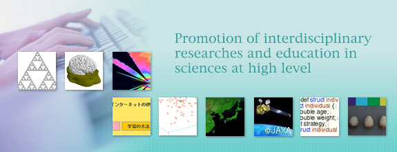 Promotion of interdisciplinary researches and education in sciences at high level